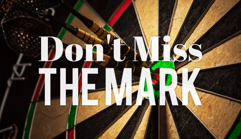 Don't Miss The Mark