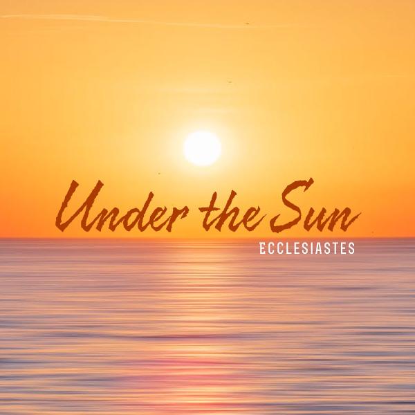 Under The Sun Sermon Title Image